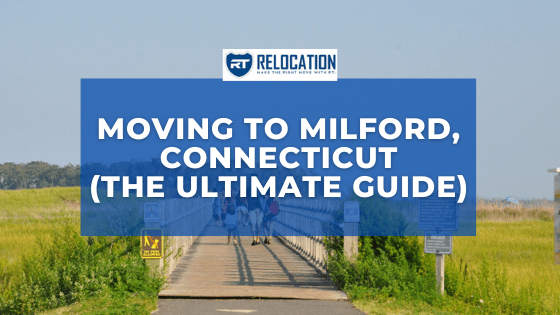 Moving to Milford, CT